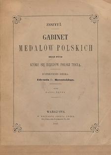 Gabinet medalów polskich oraz tych, które się dziejów Polski tyczą : dopełnienie dzieła Edwarda hr. Raczyńskiego