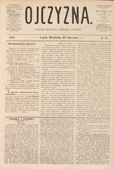 Ojczyzna : dziennik polityczny, literacki i naukowy. 1864, nr 47 (26 VI)