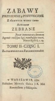 Zabawy Przeiemne y Pożyteczne z Sławnych Wieku tego Autorów Zebrane. T. 2. cz. 1-2 (1770)