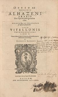 Opticae thesavrvs Alhazani Arabis libri septem, nunc primum editi... item |Vitellonis Thvringopoloni libri X...